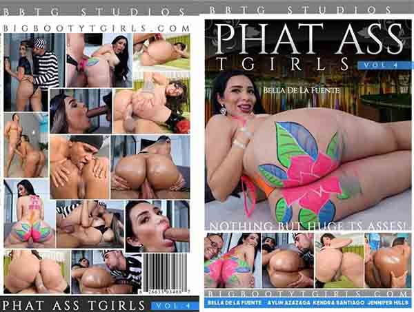 Phat Ass T-Girls 4